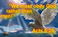 We Must Obey God….Rather Than Men!!!  by Evangelist Bill Echols